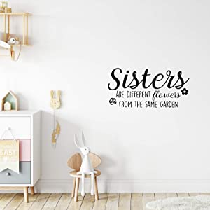 Vinyl Wall Art Decal - Sisters are Different Flowers from The Same Garden - 17
