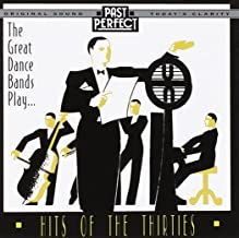 Great Dance Bands Play Hits of the Thirties