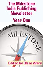 The Milestone Indie Publishing Newsletter: Year One
