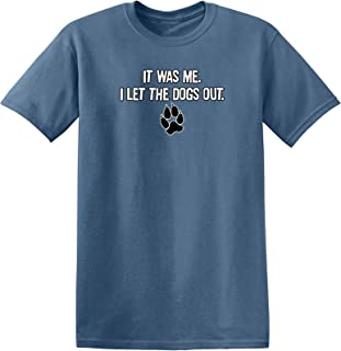 Feelin Good Tees It was Me I Let The Dogs Out Sports Gift Pets Mens Sarcastic Very Funny T-Shirts