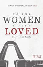 To The Women I Once Loved