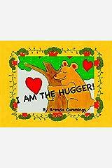 I AM THE HUGGER! Kindle Edition