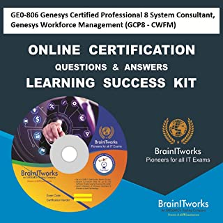 GE0-806 Genesys Certified Professional 8 System Consultant, Genesys Workforce Management (GCP8 - CWFM) Online Certification Video Learning Made Easy