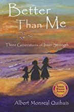 Better Than Me: Three Generations of Inner Strength