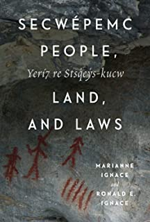 Secwépemc People, Land, and Laws: Yerí7 re Stsq'ey's-kucw