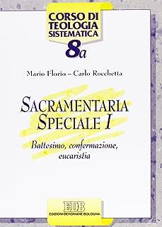 Sacramentaria speciale vol. 1 - Battesimo, confermazione, eucaristia