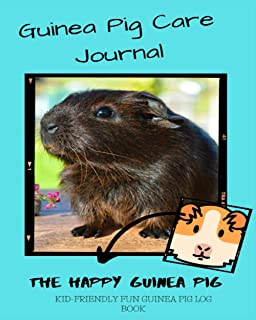 Guinea Pig Care Journal: Kid Friendly Fun Guinea Pig Log Book