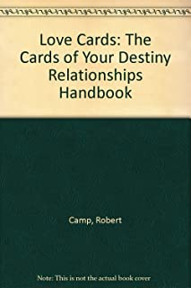 Love Cards: The Cards of Your Destiny Relationships Handbook
