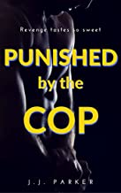 Punished by the Cop: a Short Story of Revenge Against the Bully (M/M, S/M, Humiliation, Submission, First Time Gay, Straight to Gay)