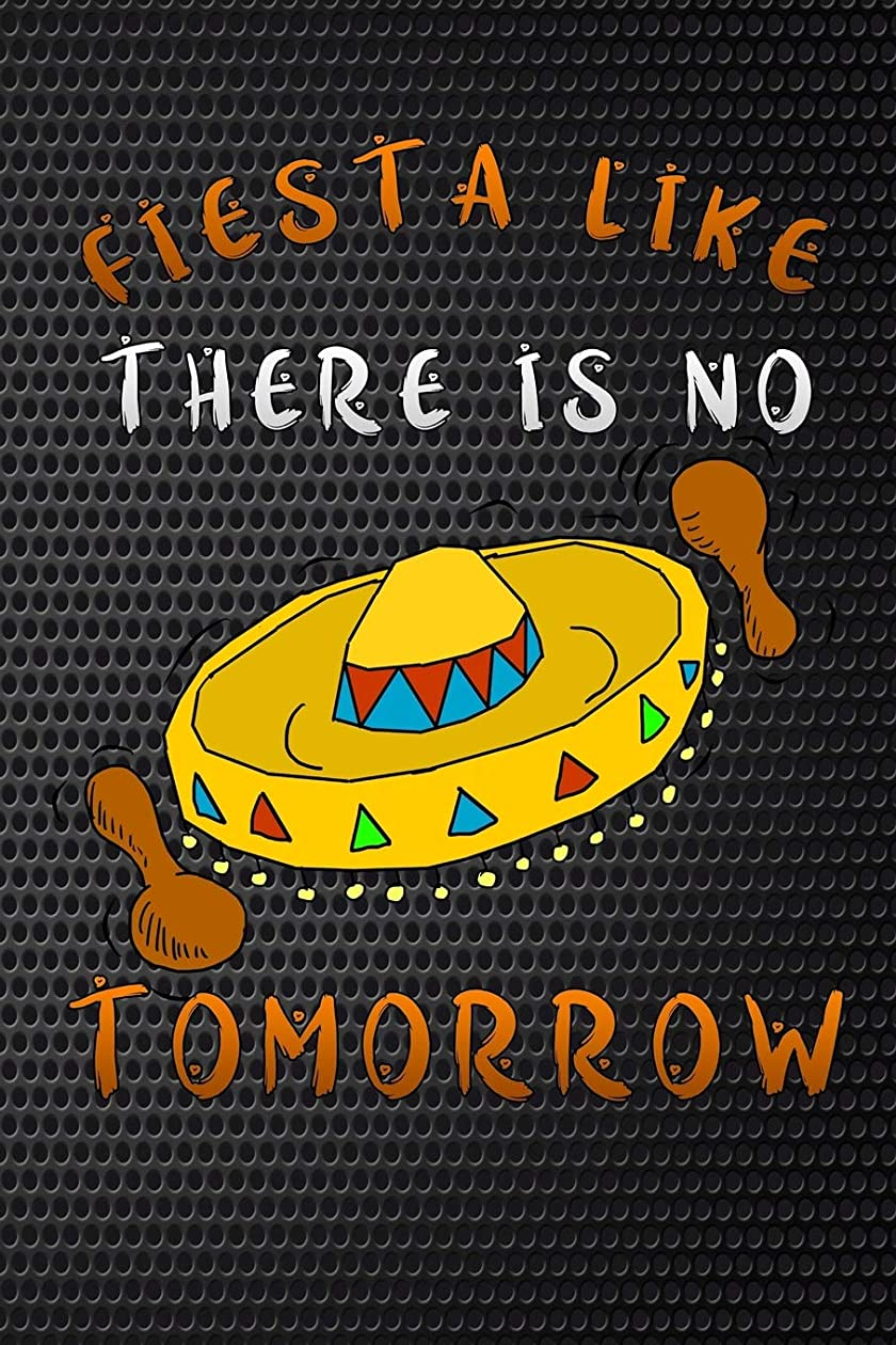 比較実証する冊子fiesta like there is no tomorrow: mexico Funny Lined Notebook / Diary / Journal To Write In 6