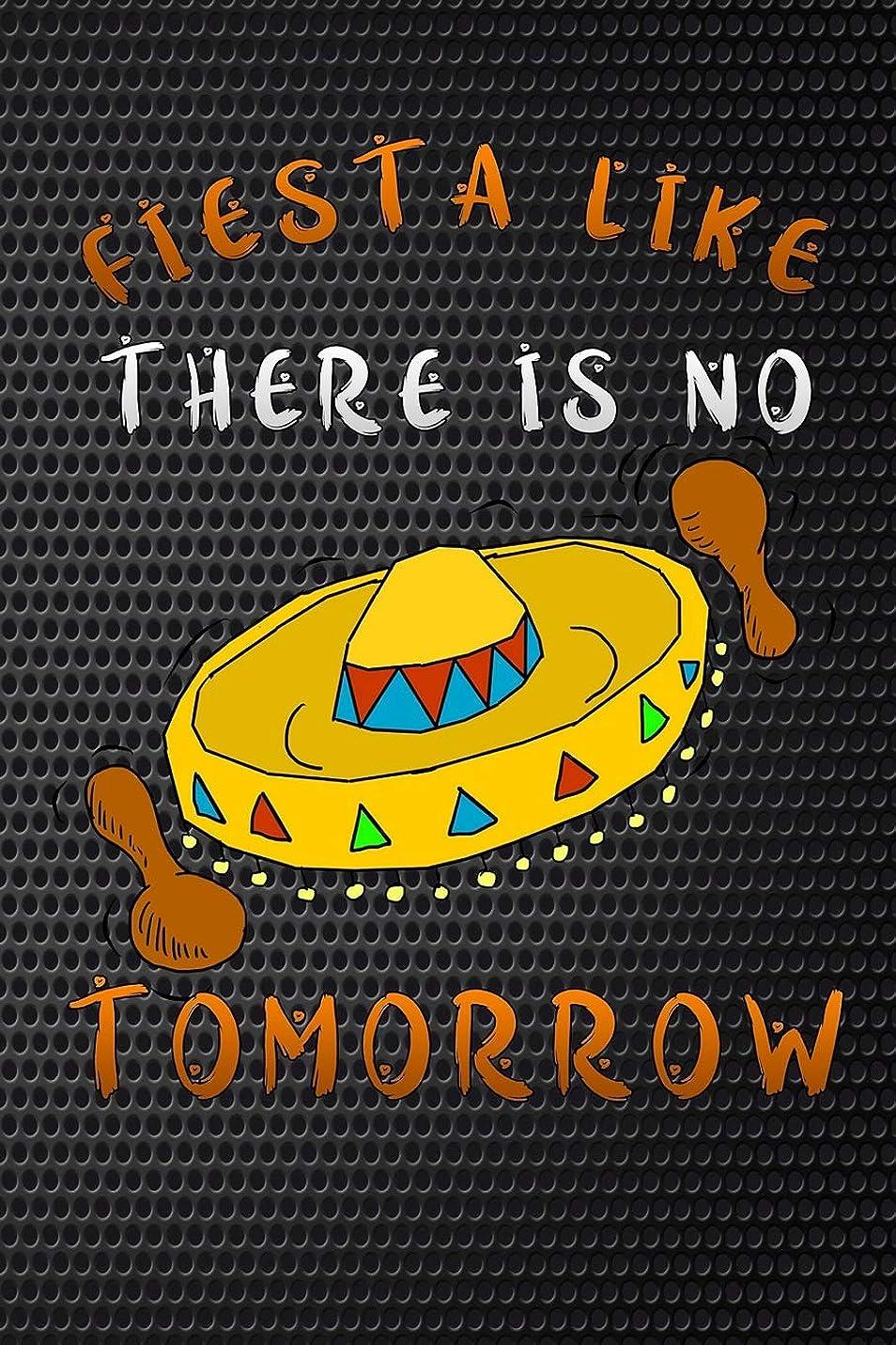 ブロッサム拍手するマウンドfiesta like there is no tomorrow: mexico Funny Lined Notebook / Diary / Journal To Write In 6