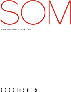 SOM: Works by Skidmore, Owings & Merrill, 20092019