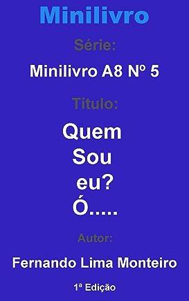 Quem sou eu?: Ó..... (Minilivro A8 5) (Portuguese Edition)