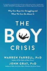 The Boy Crisis: Why Our Boys Are Struggling and What We Can Do About It Kindle Edition