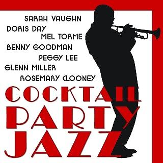Cocktail Party Jazz: Doris Day, Sarah Vaughn, Rosemary Clooney, Glenn Miller, Benny Goodman, Mel Torme, Peggy Lee and More