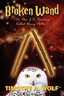 Broken Wand (Or, How J.K. Rowling Killed Harry Potter)