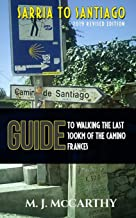 Sarria to Santiago: A Guide to Walking the last 100km of the Camino Frances (MM3 Guides)