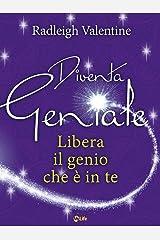 Diventa Geniale: Libera il genio che è in te (Italian Edition) Kindle Edition