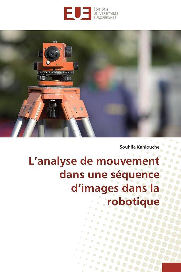 政治家のベイビーシソーラスL Analyse de Mouvement Dans Une Séquence D Images Dans La Robotique (Omn.Univ.Europ.)