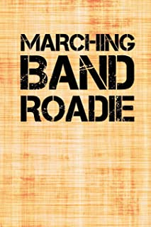 Marching Band Roadie: Blank Lined Journal 6x9 - Marching Band Church Worship Notebook I Marching Band Member Gift for Chri...