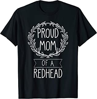 Proud Mom of a Redhead Mother of Ginger Daughter Teen Girls T-Shirt