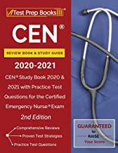 CEN Review Book and Study Guide 2020-2021: CEN Study Book 2020 and 2021 with Practice Test Questions for the Certified Emergency Nurse Exam [2nd Edition]