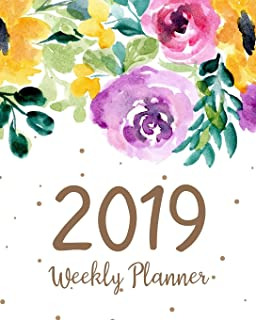 2019 Weekly Planner: Daily Weekly Monthly Calendar Planner | For Academic Agenda Schedule Organizer Logbook and Journal Notebook Planners With To To ... (planner 2018-2019 academic year) (Volume 8)