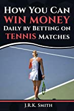 How You Can WIN MONEY Daily by Betting on TENNIS Matches