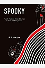 Spooky: Flash Fiction Mini Stories Sci-fi, Horror, Boo! Kindle Edition