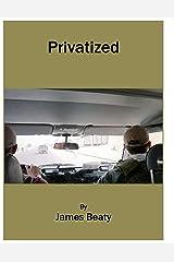 Privatized Kindle Edition