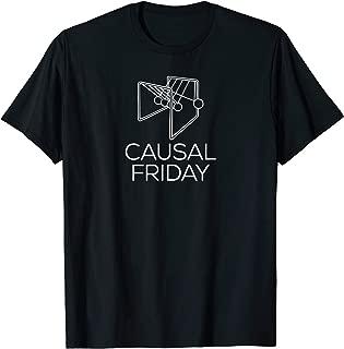 Funny Philosophy Pun, Causal Friday. Casual Causality Joke T-Shirt
