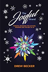 The Joyful Brand: Personal Branding for Authors, Speakers and the Rest of Us Paperback