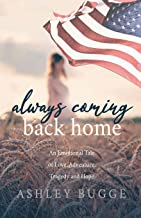 Always Coming Back Home: An Emotional Tale of Love, Adventure, Tragedy and Hope