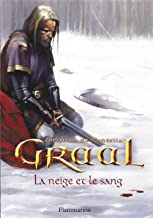 Graal (Tome 2) - La neige et le sang (French Edition)