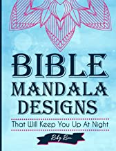 Bible Mandala Designs That Will Keep You Up At Night: An Adult Coloring Book Featuring Bible Verses, and Mandala Designs For Church and Ministry