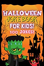 Halloween Joke Book For Kids!: Fun Family Edition Riddles Challenge Guessing Game Happy Activity Scary Laugh Q&A Spooky Si...