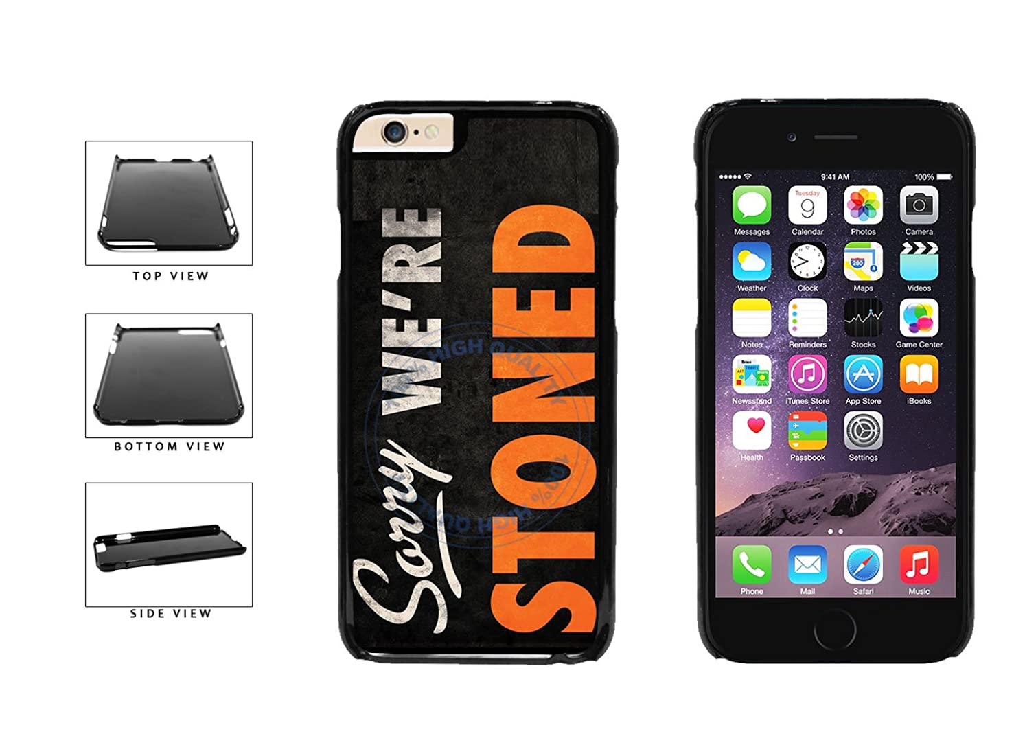 Sorry We're Stoned Plastic Phone Case Back Cover For Apple iPhone 6 Plus iPhone 6s Plus (5.5 Inches Screen) includes BleuReign(TM) Cloth and Warranty Label