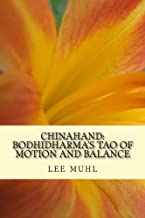 Chinahand: Bodhidharma's Tao of Motion and Balance