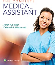 The Complete Medical Assistant by Janet Sesser & Deborah Westervelt