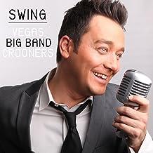Swing: Vegas Big Band Crooners