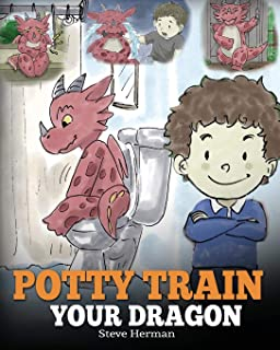 Potty Train Your Dragon: How to Potty Train Your Dragon Who Is Scared to Poop. A Cute Children Story on How to Make Potty ...