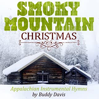 Smoky Mountain Christmas: Appalachian Instrumental Hymns