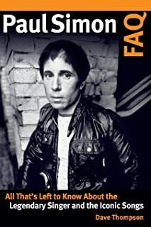 Paul Simon FAQ: All That's Left to Know About the Legendary Singer and the Iconic Songs
