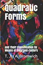 Quadratic Forms: and Their Classification by Means of Invariant-Factors