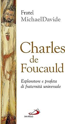 Charles de Foucauld. Esploratore e profeta di fraternità universale (Dimensioni dello spirito)