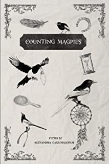 Counting Magpies: Counting Magpies is Alexandra's second anthology. It is based on, 'One for Sorrow', the popular children...
