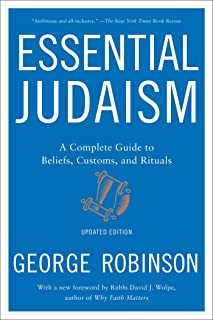 Essential Judaism: A Complete Guide to Beliefs, Customs & Rituals (English Edition)