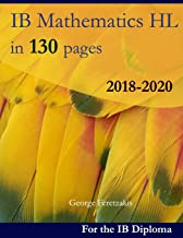 IB Mathematics HL in 130 pages: 2018-2020