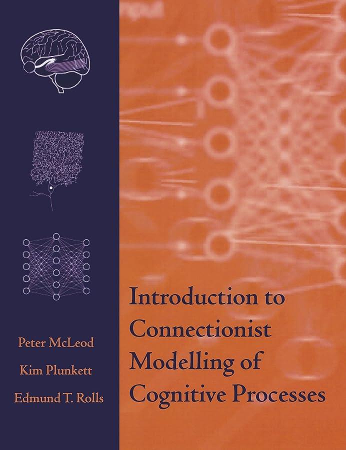 自発極地おIntroduction to Connectionist Modelling of Cognitive Processes (Monographs)
