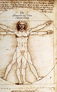 The Leonardo da Vinci Sketch Book: The Vitruvian Man: 150 Blank Paper - Leonardo da Vinci's Notebook, Journal, Sketchbook,...